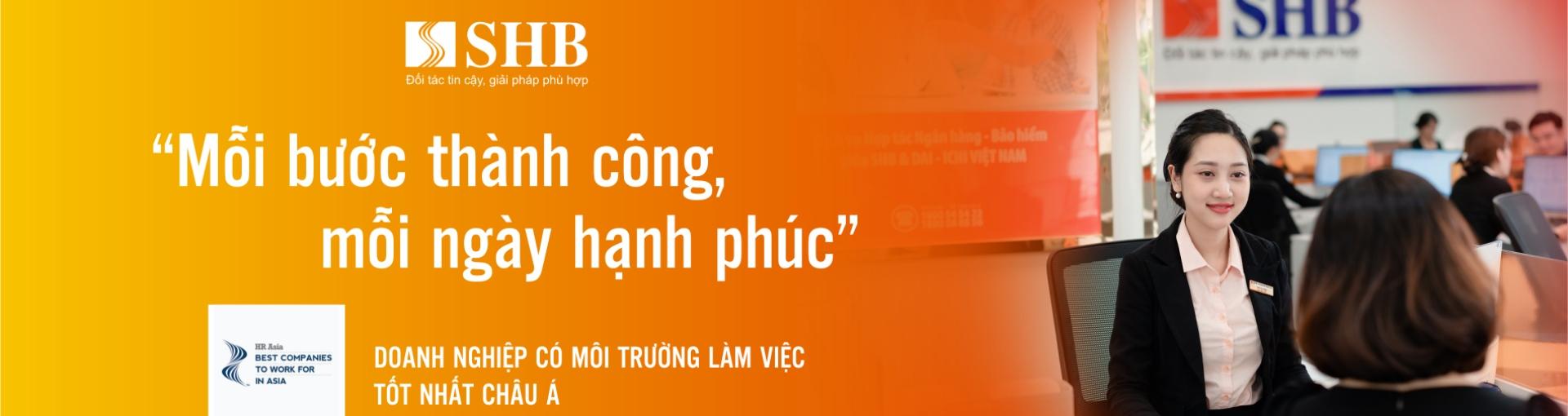 Việc làm tại Ngân hàng TMCP Sài Gòn - Hà Nội (SHB)